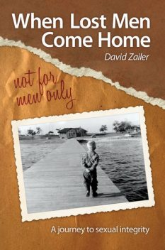 When Lost Men Come Home – Not for Men Only, David Zailer