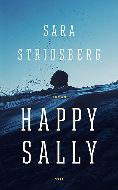 Happy Sally, Sara Stridsberg