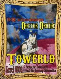 Towerld Level 0004: Facing the Suite Music and the Heavenly Hallucination, Doctor Deicide