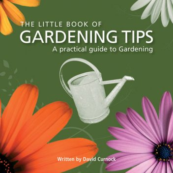 Little Book of Gardening Tips, David Curnock
