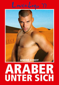 Loverboys 77: Araber unter sich, André Leroy