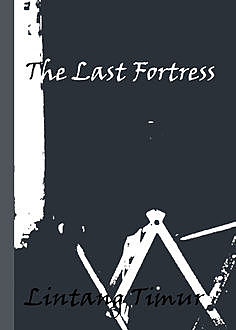 The Last Fortress, Lintang Timur