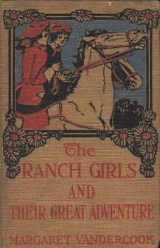 The Ranch Girls and Their Great Adventure, Margaret Vandercook
