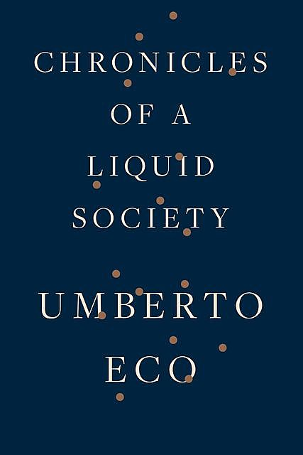 Chronicles of a Liquid Society, Umberto Eco