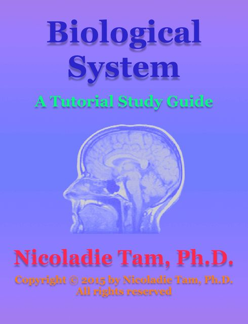 Biological System: A Tutorial Study Guide, Nicoladie Tam