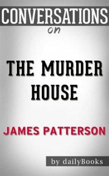 The Murder House: By James Patterson | Conversation Starters, Daily Books