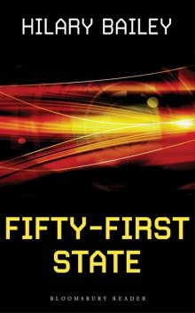 Fifty-First State, Hilary Bailey