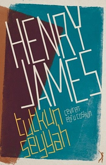 Tutkun Seyyah, Henry James