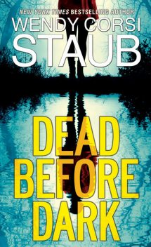 Dead Before Dark, Wendy Corsi Staub