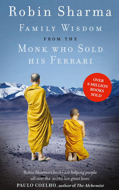 Family Wisdom from the Monk Who Sold His Ferrari, Robin Sharma