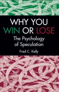 Why You Win or Lose, Fred C.Kelly