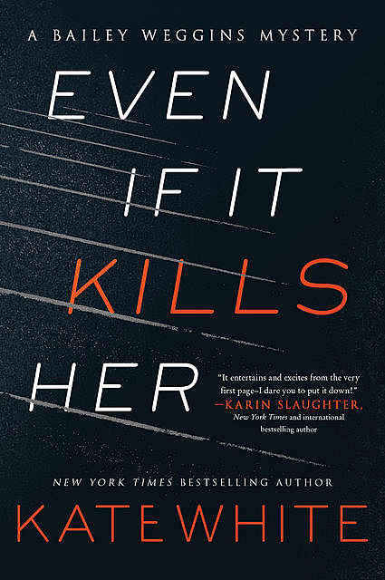 Even If It Kills Her, Kate White