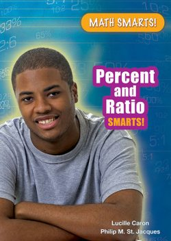 Percent and Ratio Smarts!, Lucille Caron, Philip M.St.Jacques
