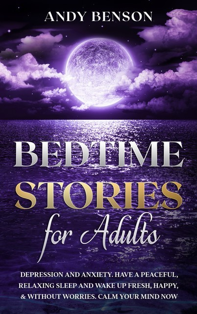 Bedtime Stories for Adults, Andy Benson