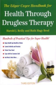 The Edgar Cayce Handbook for Health Through Drugless Therapy, Harold J.Reilly, Ruth Hagy Brod
