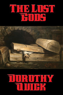 The Lost Gods, Dorothy Quick