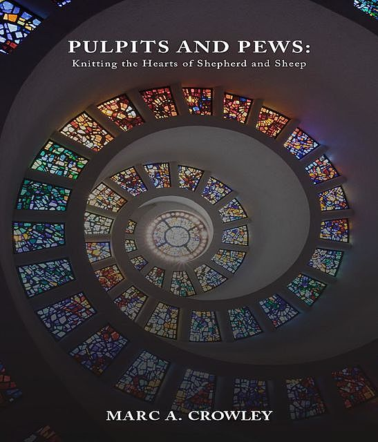 Pulpits And Pews, Marc A. Crowley