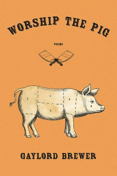 Worship the Pig, Gaylord Brewer
