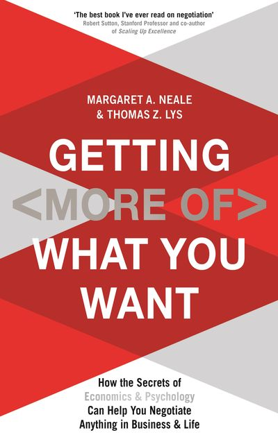 Getting (More of) What You Want, Margaret Neale, Thomas Z.Lys