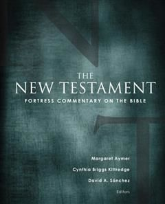 Fortress Commentary on the Bible, David A., Guillem Sanchez, Cynthia Briggs, Kittredge, Margaret Aymer