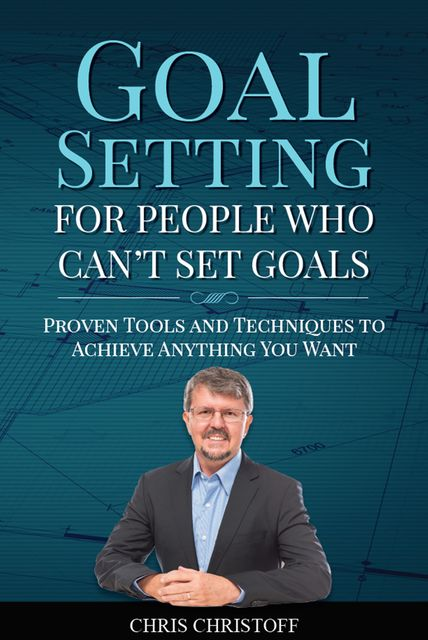Goal Setting For People Who Can't Set Goals, Chris Christoff