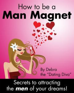 """How to be a Man Magnet, Debra the """"Dating Diva"""""""