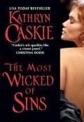 The Most Wicked of Sins, Kathryn Caskie