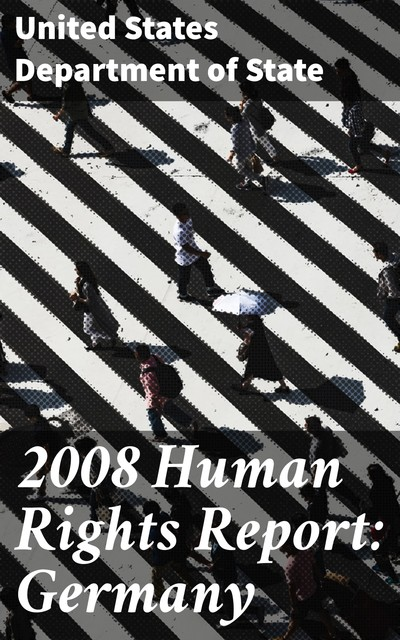 2008 Human Rights Report: Germany, United States Department of State