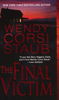 The Final Victim, Wendy Corsi Staub
