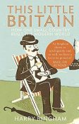 This Little Britain: How One Small Country Changed the Modern World, Harry Bingham