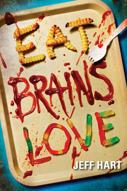 Eat, Brains, Love, Jeff Hart