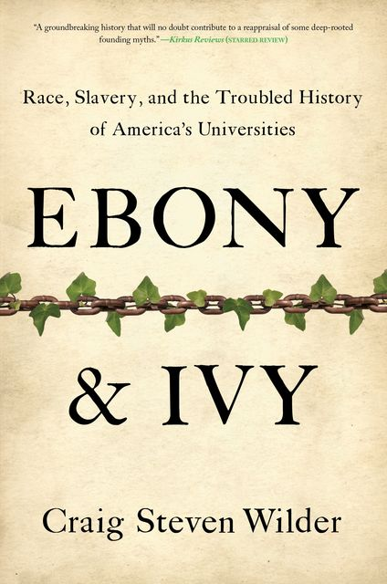 Ebony and Ivy, Craig Steven Wilder