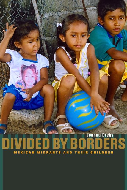 Divided by Borders, Joanna Dreby