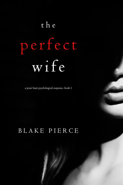 THE PERFECT WIFE, Blake Pierce