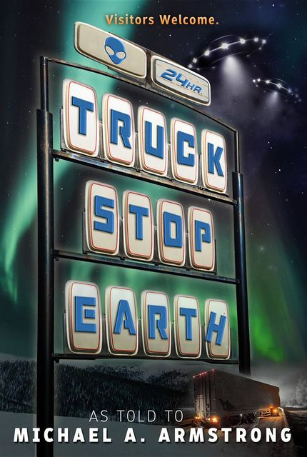 Truck Stop Earth, Michael Armstrong