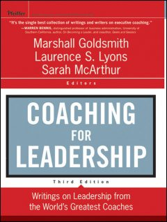Coaching for Leadership, Marshall Goldsmith, Laurence S.Lyons, Sarah McArthur