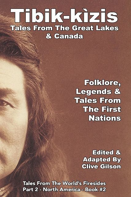 Tibik-kìzis – Tales From The Great Lakes & Canada, Clive Gilson
