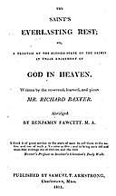 The Saint's Everlasting Rest A Treatise of the Blessed State of the Saints in their enjoyment of God in Heaven, Richard Baxter
