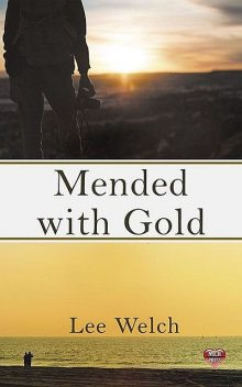 Mended with Gold, Lee Welch