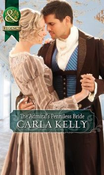 The Admiral's Penniless Bride, Carla Kelly