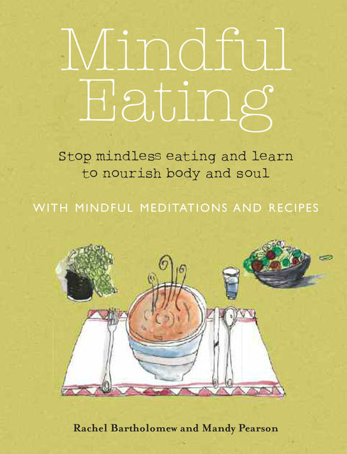 Mindful Eating, Mandy Pearson, Rachel Bartholomew