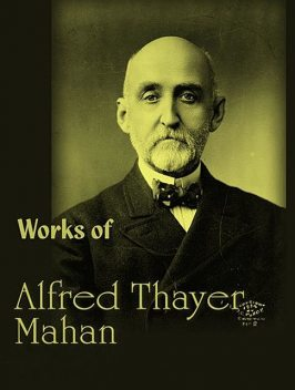 The Complete Works of Alfred Thayer Mahan, Alfred Thayer Mahan, TBD