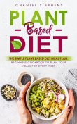 Plant-Based DietThe Simple Plant Base Diet Meal Plan, Chantel Stephens