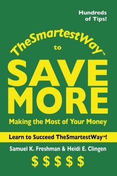 The Smartest Way to Save More, Samuel K.Freshman, Heidi Clingen