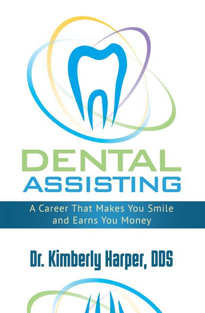 Dental Assisting, DDS Kimberly Harper