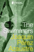 The Swimmers, Joaquín Pérez Azaústre