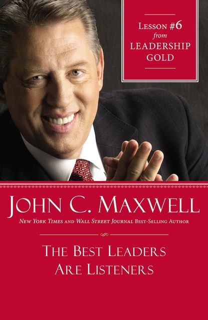 The Best Leaders Are Listeners, Maxwell John