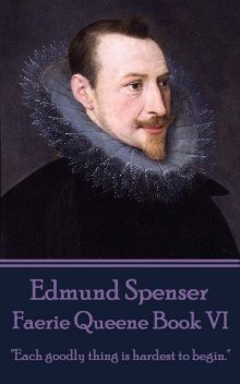 Faerie Queene Book VI, Edmund Spenser