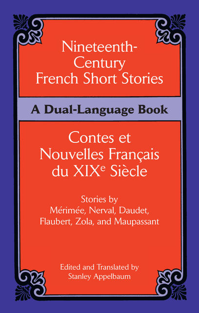 Nineteenth-Century French Short Stories (Dual-Language), Stanley Appelbaum