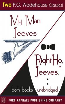 My Man Jeeves and Right Ho, Jeeves – Unabridged, P. G. Wodehouse